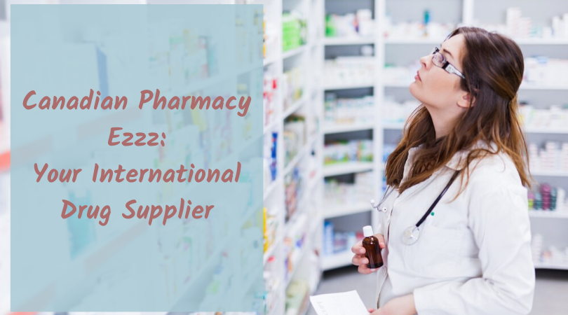 Canadian Pharmacy Ezzz_ Your International Drug Supplier